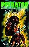 Predator: Concrete Jungle (Aliens Vs. Predator)