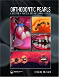 Orthodontic Pearls: A Selection of Practical Tips and Clinical Expertise