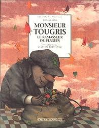 Monsieur Tougris, le ramasseur de pensées par Monika Feth