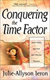 Conquering the Time Factor, Julie-Allyson Ieron, 0889652139