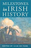 Milestones in Irish History, Liam de Paor, 185635217X