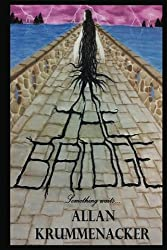 The Bridge: Something waits... (Para-Earth Series Book 1)
