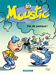 Moustic - tome 6 - Pas de Panique !