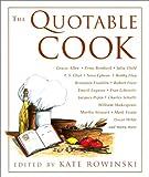 The Quotable Cook, Kate Rowinski, 1585741647