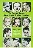 The Fantasy Factory: Lime Grove Studios, London 1915-1991