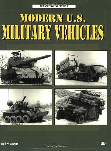 51JGTX%2BfMuL._SX365_BO1204203200_ modern u s military vehicles (crestline series) fred w crismon