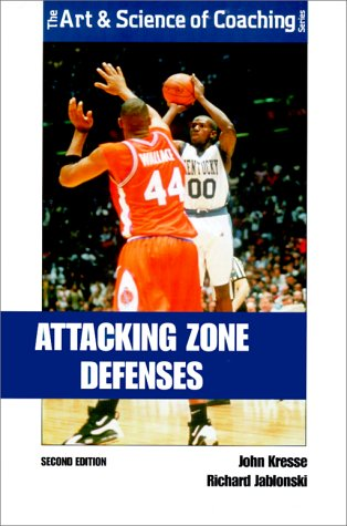 Attacking Zone Defenses (The Art and Science of Coaching Series)