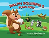img - for Ralph Squirrels Plays Golf (Ralph Squirrels Plays Sports) book / textbook / text book