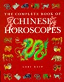 The Complete Book of Chinese Horoscopes, Lori Reid, 186204063X