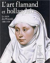 L'Art flamand et hollandais : Le Siècle des primitifs, 1380-1520 par Christian Heck