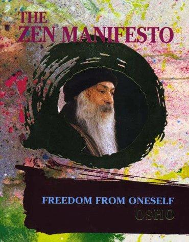 The Zen Manifesto; Freedom from Oneself: Osho: 9783893381210 ...