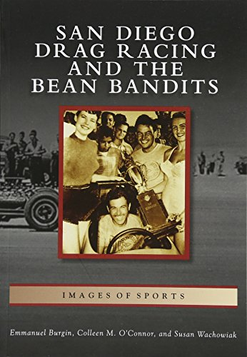 - San Diego Drag Racing and the Bean Bandits (Images of Sports)