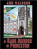A Rare Murder in Princeton, Ann Waldron, 1597223085