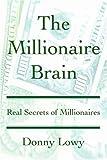 The Millionaire Brain, Donny Lowy, 059530723X