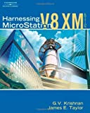 Harnessing Microstation V8 XM Edition: 1st (First) Edition