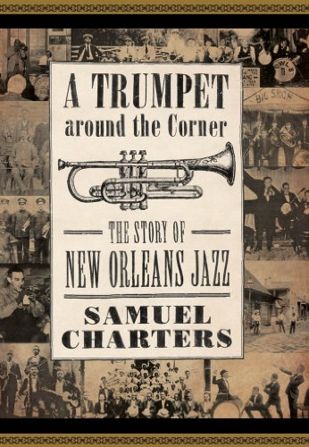 Trumpet around the Corner: The Story of New Orleans Jazz (American Made Music Series) -