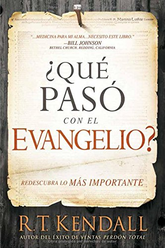 ¿Qué pasó con el Evangelio? / Whatever Happened to the Gospel?: Redescubra lo más importante. (Spanish - Paso Of El Outlet