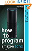 How To Program -- Amazon Echo