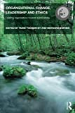 img - for Organizational Change, Leadership and Ethics: Leading Organizations Toward Sustainability (Routledge Studies in Organizational Change & Development) book / textbook / text book