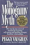 The Monogamy Myth : A New Understanding of Affairs and How to Survive Them, Vaughan, Peggy, 155704077X