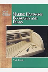 Making Handsome Bookcases and Desks; Secrets of Successful Woodworking Series Hardcover