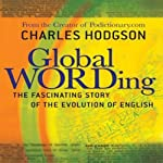 Global Wording: The Fascinating Story of the Evolution of English | Charles Hodgson