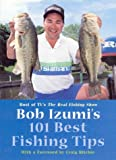 Bob Izumi's 101 Best Fishing Tips, Bob Izumi, 1552631834