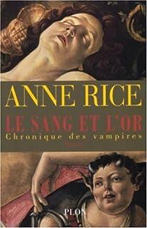 Le sang et l'or ou L'histoire de Marius  : roman, Rice, Anne