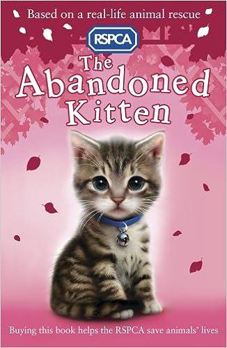 The Abandoned Kitten Rspca Amazon Co Uk Mongredien Sue Books