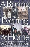 A Boring Evening at Home, Gerda Weissmann Klein, 0971007888
