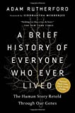 img - for A Brief History of Everyone Who Ever Lived: The Human Story Retold Through Our Genes book / textbook / text book
