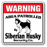 Siberian Husky Security Sign | Indoor/Outdoor | Funny Home Décor for Garages, Living Rooms, Bedroom, Offices | SignMission Area Patrolled Guard Breeder Walker Walk Dog Pet Sign Wall Plaque Decoration