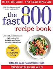The Fast 800 Recipe Book Low-carb Mediterranean-style recipes for intermittent fasting and long-term health