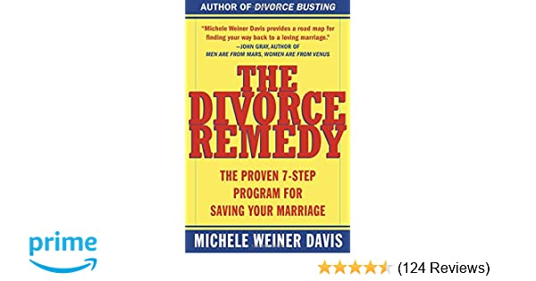 The divorce remedy the proven 7 step program for saving your the divorce remedy the proven 7 step program for saving your marriage michele weiner davis 9780684873251 amazon books solutioingenieria Images