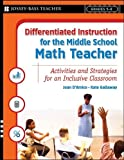 Differentiated Instruction for the Middle School Math Teacher, Kate Gallaway, 078798468X