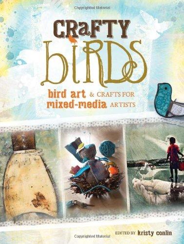 Crafty Birds: Bird Art & Crafts for Mixed Media Artists pdf epub