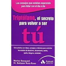 Triptófano, el secreto para volver a ser tú (Spanish Edition)