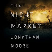 The Night Market Audiobook by Jonathan Moore Narrated by James Patrick Cronin