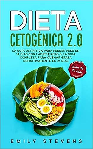 Dieta Cetogénica 2.0: La guía definitiva para perder peso en ...