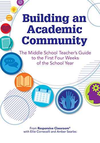 (Building an Academic Community: The Middle School Teachers Guide to the First Four Weeks of the School Year )