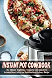 Instant Pot cookbook: The Ultimate Weight loss recipes for your Instant Pot Includes Smart Points and Nutrition Facts for Every Recipe