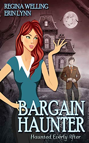 Bargain Haunter (Haunted Everly After Book 2) by [Welling, ReGina, Lynn, Erin]