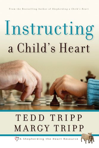 (Instructing a Child's Heart)