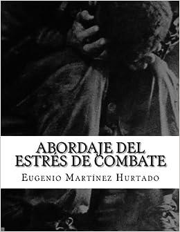 Abordaje del Estrés de Combate: Estrés de Combate en el personal desplazado en misiones de mantenimiento de paz y/o de ayuda humanitaria
