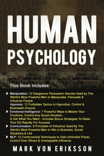 Human Psychology: This Book Includes Manipulation, Hypnosis, Emotional Intelligence, Communication, NLP (Human Psycholog