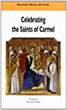 Celebrating the Saints of Carmel a Commentary on the Carmelite Proper of the Mass and the Liturgy of the Hours, Boaga, Emanuele, 8872881110