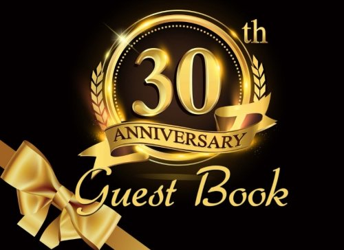 Download 30th Anniversary Guest Book: Gold & Black Guest Book for 30th Birthday Party & Pearl Wedding Anniversary ebook