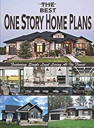 The Best One Story Home Plans: Featuring Single Level Living At Its Finest