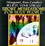 Short Meditations for Busy People: Relieve Your Stress
