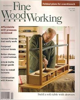 Taunton S Fine Woodworking Magazine April 2003 No 162